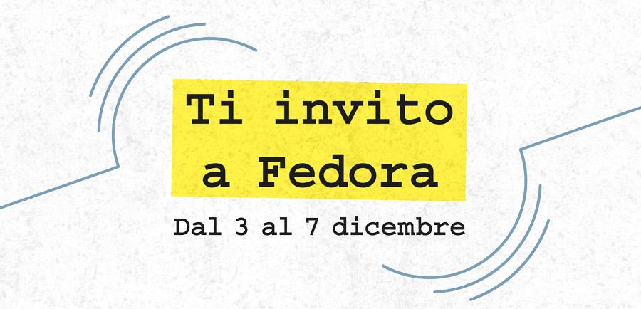 Evento Ti invito a Fedora dal 3 al 7 dicembre